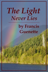 The Light Never Lies - ebook cover - Francis L. Guenette
